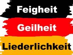 FEIGHEIT- GEILHEIT- LIEDERLICHKEIT